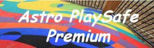 astro playsafe premium 1